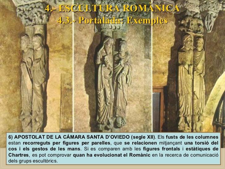 4.- ESCULTURA ROMÀNICA 4.3.- Portalada: Exemples 6) APOSTOLAT DE LA CÁMARA SANTA D'OVIEDO (segle XII) . Els  fusts de les ...