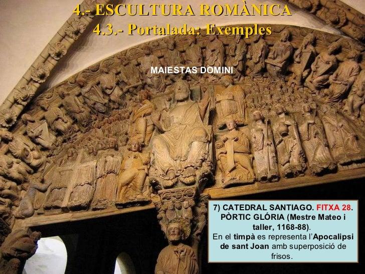 7) CATEDRAL SANTIAGO.  FITXA 28 . PÒRTIC GLÓRIA (Mestre Mateo i taller, 1168-88) .  En el  timpà  es representa l' Apocali...