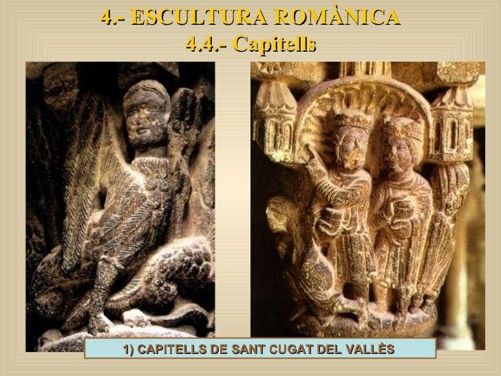 4.- ESCULTURA ROMÀNICA 4.4.- Capitells 1) CAPITELLS DE SANT CUGAT DEL VALLÈS