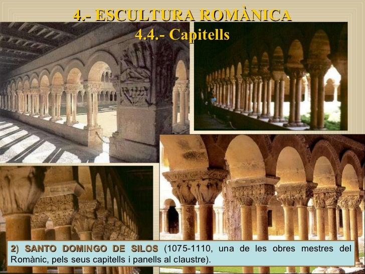 4.- ESCULTURA ROMÀNICA 4.4.- Capitells 2) SANTO DOMINGO DE SILOS  (1075-1110, una de les obres mestres del Romànic, pels s...