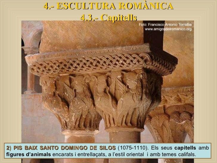 4.- ESCULTURA ROMÀNICA 4.3.- Capitells 2) PIS BAIX SANTO DOMINGO DE SILOS  (1075-1110). Els seus  capitells  amb  figures ...