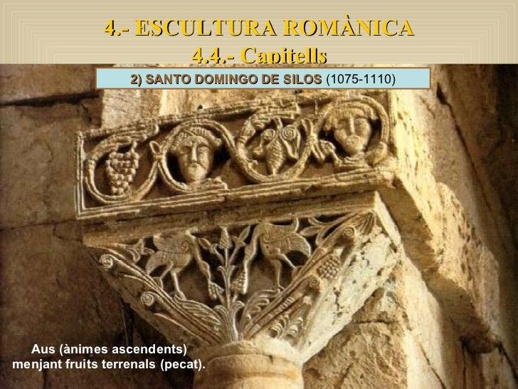 4.- ESCULTURA ROMÀNICA 4.4.- Capitells Aus (ànimes ascendents) menjant fruits terrenals (pecat). 2) SANTO DOMINGO DE SILOS...