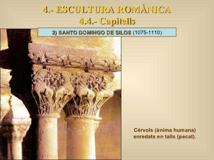 4.- ESCULTURA ROMÀNICA 4.4.- Capitells Cérvols (ànima humana) enredats en talls (pecat). 2) SANTO DOMINGO DE SILOS  (1075-...