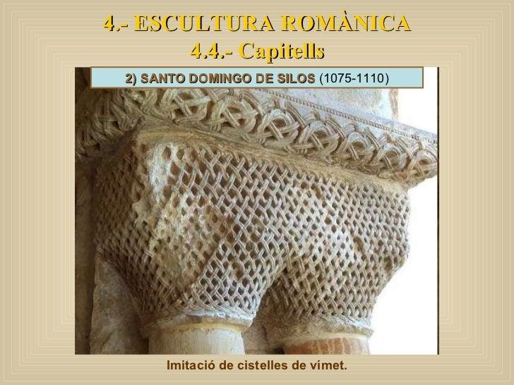 4.- ESCULTURA ROMÀNICA 4.4.- Capitells Imitació de cistelles de vímet. 2) SANTO DOMINGO DE SILOS  (1075-1110)