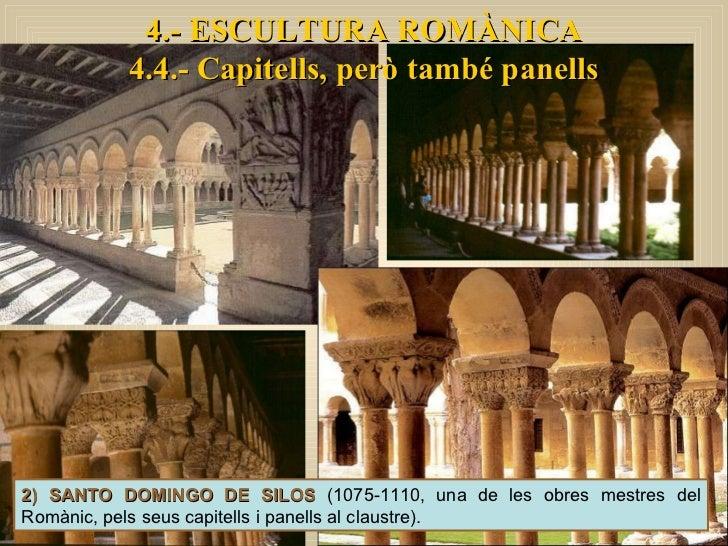 4.- ESCULTURA ROMÀNICA 4.4.- Capitells, però també panells 2) SANTO DOMINGO DE SILOS  (1075-1110, una de les obres mestres...