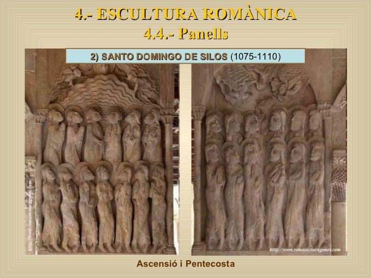 4.- ESCULTURA ROMÀNICA 4.4.- Panells Ascensió i Pentecosta 2) SANTO DOMINGO DE SILOS  (1075-1110)