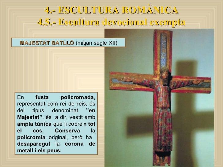 4.- ESCULTURA ROMÀNICA 4.5.- Escultura devocional exempta MAJESTAT BATLLÓ  (mitjan segle XII) En  fusta policromada , repr...