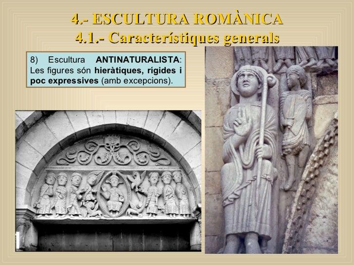 8) Escultura  ANTINATURALISTA : Les figures són  hieràtiques, rígides i poc expressives  (amb excepcions). 4.- ESCULTURA R...