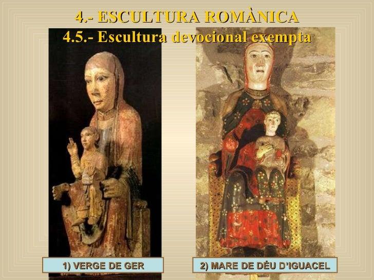 4.- ESCULTURA ROMÀNICA 4.5.- Escultura devocional exempta 2) MARE DE DÉU D'IGUACEL 1) VERGE DE GER
