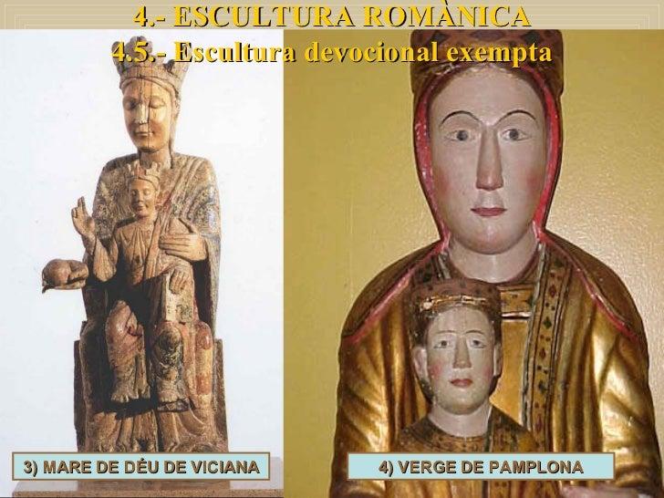 4.- ESCULTURA ROMÀNICA 4.5.- Escultura devocional exempta 4) VERGE DE PAMPLONA 3) MARE DE DÉU DE VICIANA