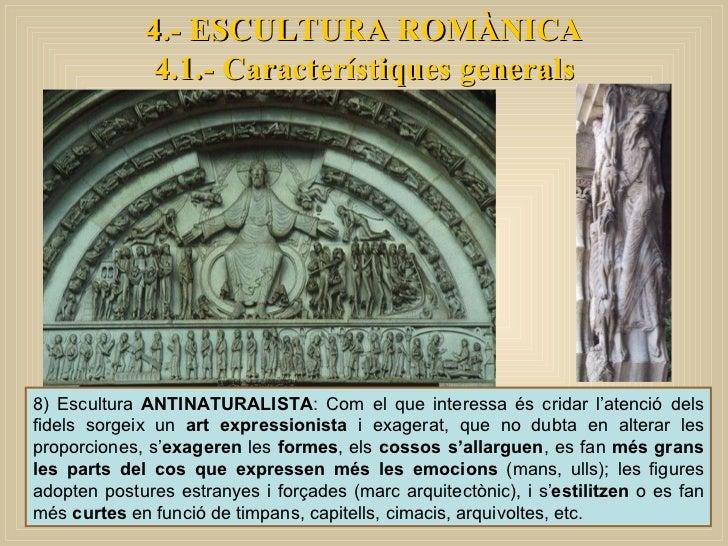 8) Escultura  ANTINATURALISTA : Com el que interessa és cridar l'atenció dels fidels sorgeix un  art expressionista  i exa...