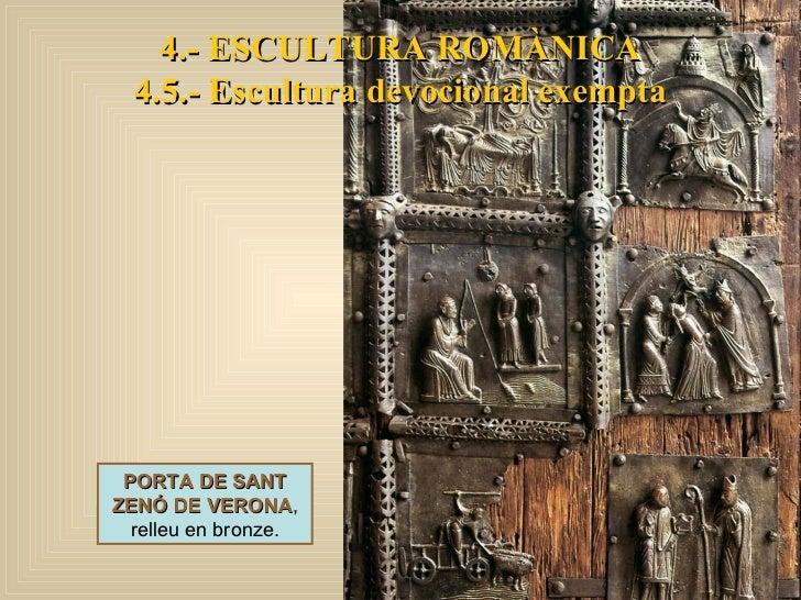 4.- ESCULTURA ROMÀNICA 4.5.- Escultura devocional exempta PORTA DE SANT ZENÓ DE VERONA , relleu en bronze.