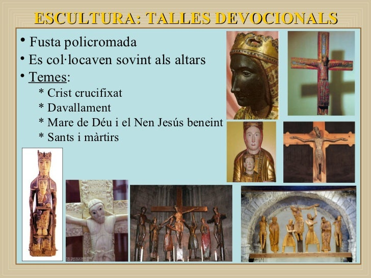 ESCULTURA: TALLES DEVOCIONALS <ul><li>Fusta policromada </li></ul><ul><li>Es col·locaven sovint als altars </li></ul><ul><...