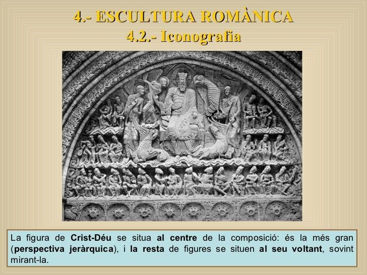 La figura de  Crist-Déu  se situa  al centre  de la composició: és la més gran ( perspectiva jeràrquica ), i  la resta  de...