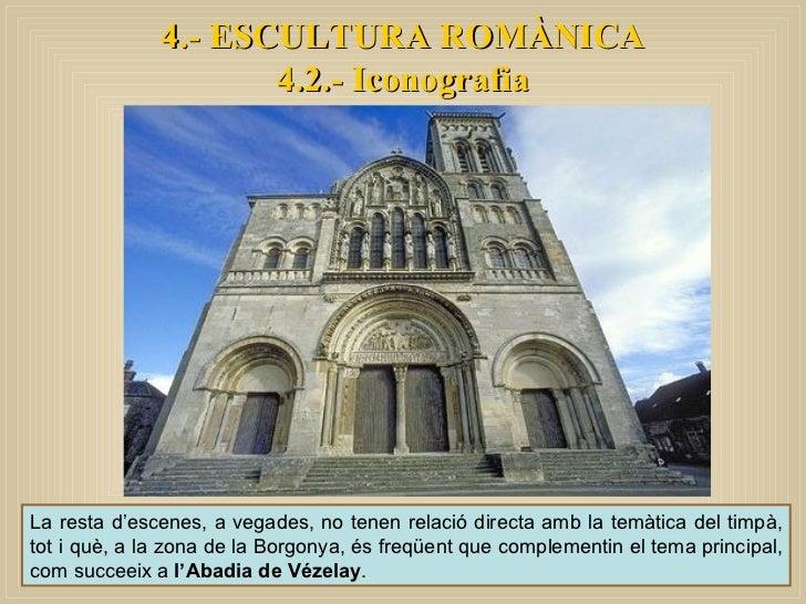 La resta d'escenes, a vegades, no tenen relació directa amb la temàtica del timpà, tot i què, a la zona de la Borgonya, és...