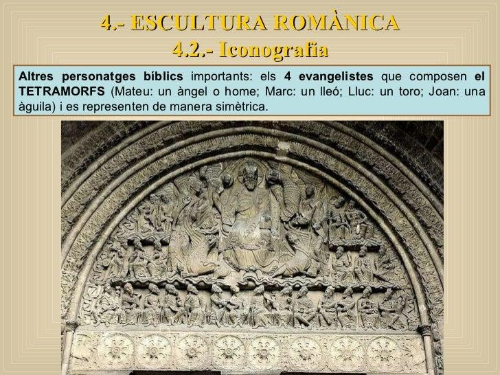 Altres personatges bíblics  importants: els  4 evangelistes  que composen  el TETRAMORFS  (Mateu: un àngel o home; Marc: u...