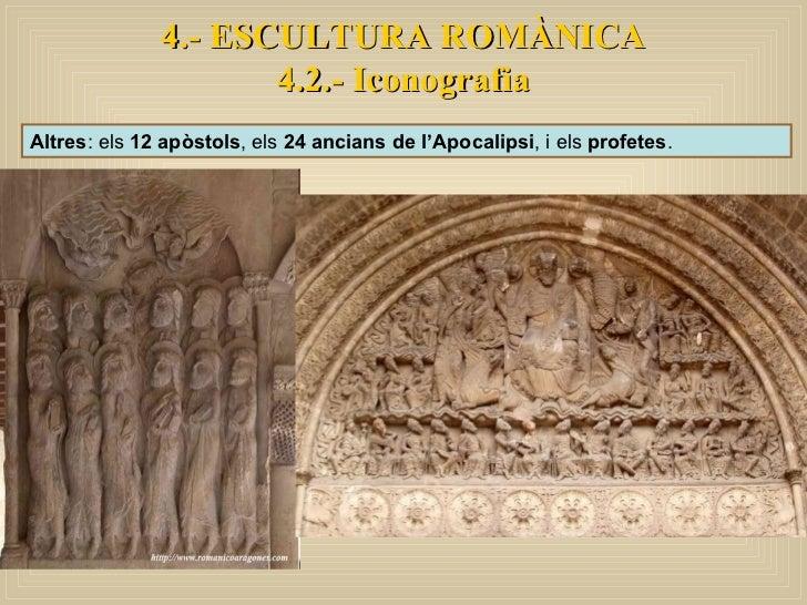 Altres : els  12 apòstols , els  24 ancians de l'Apocalipsi , i els  profetes .  4.- ESCULTURA ROMÀNICA 4.2.- Iconografia
