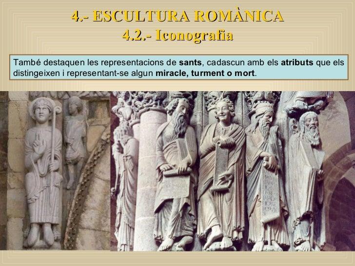 També destaquen les representacions de  sants , cadascun amb els  atributs  que els distingeixen i representant-se algun  ...