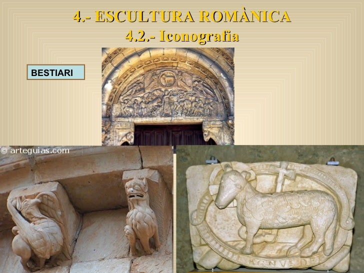 BESTIARI 4.- ESCULTURA ROMÀNICA 4.2.- Iconografia