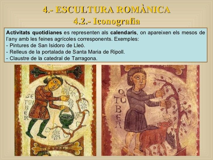 Activitats quotidianes  es representen als  calendaris , on apareixen els mesos de l'any amb les feines agrícoles correspo...