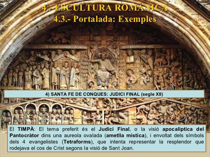 4.- ESCULTURA ROMÀNICA 4.3.- Portalada: Exemples 4) SANTA FE DE CONQUES: JUDICI FINAL (segle XII) El  TIMPÀ : El tema pref...