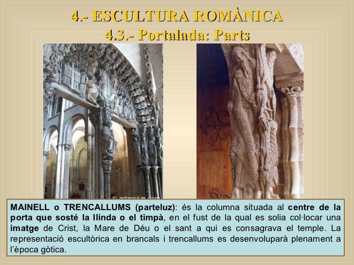4.- ESCULTURA ROMÀNICA 4.3.- Portalada: Parts MAINELL o TRENCALLUMS (parteluz) : és la columna situada al  centre de la po...