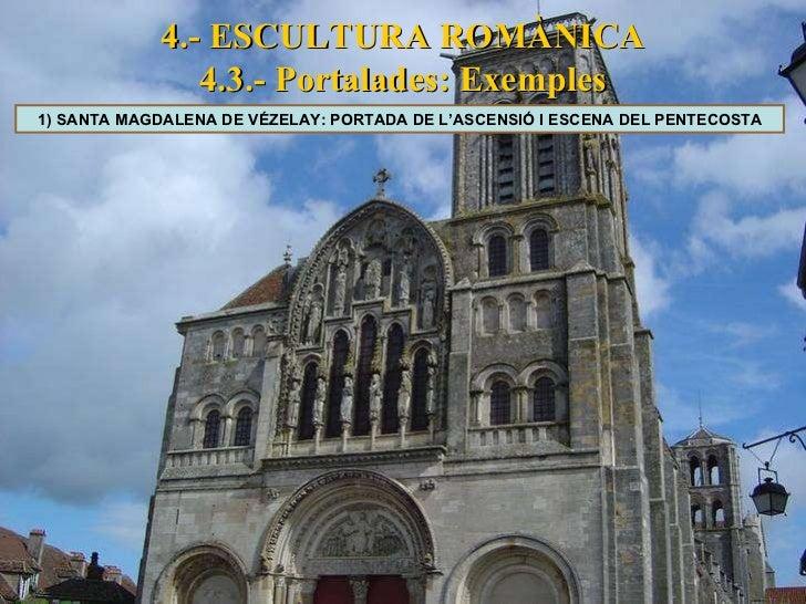 4.- ESCULTURA ROMÀNICA 4.3.- Portalades: Exemples 1) SANTA MAGDALENA DE VÉZELAY: PORTADA DE L'ASCENSIÓ I ESCENA DEL PENTEC...