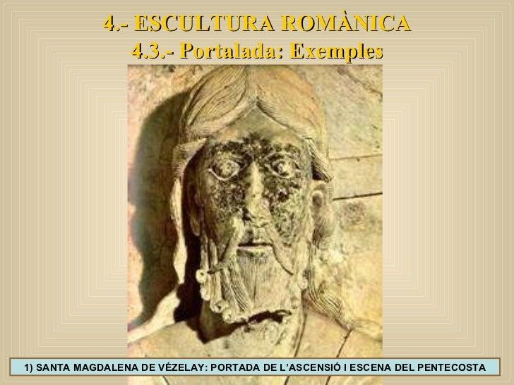4.- ESCULTURA ROMÀNICA 4.3.- Portalada: Exemples 1) SANTA MAGDALENA DE VÉZELAY: PORTADA DE L'ASCENSIÓ I ESCENA DEL PENTECO...