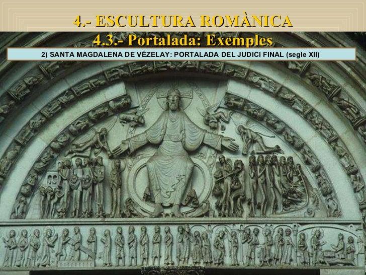 4.- ESCULTURA ROMÀNICA 4.3.- Portalada: Exemples 2) SANTA MAGDALENA DE VÉZELAY: PORTALADA DEL JUDICI FINAL (segle XII)