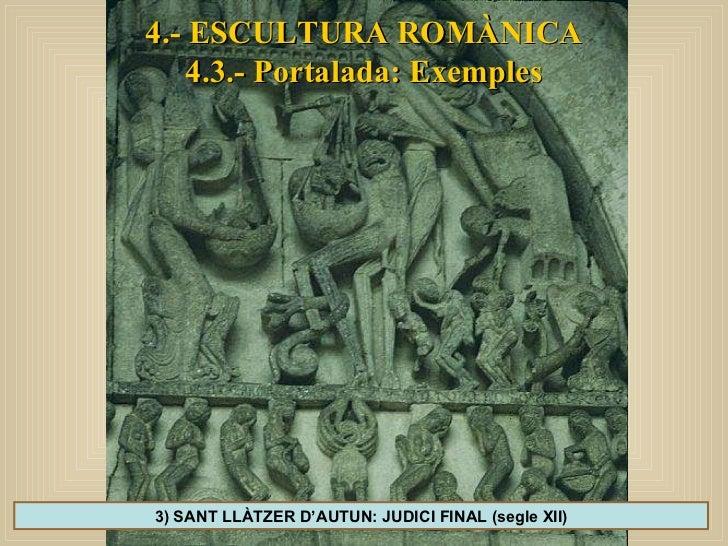 4.- ESCULTURA ROMÀNICA 4.3.- Portalada: Exemples 3) SANT LLÀTZER D'AUTUN: JUDICI FINAL (segle XII)
