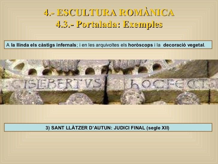 4.- ESCULTURA ROMÀNICA 4.3.- Portalada: Exemples 3) SANT LLÀTZER D'AUTUN: JUDICI FINAL (segle XII)  A  la llinda els càsti...