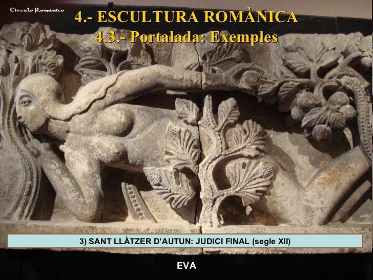 4.- ESCULTURA ROMÀNICA 4.3.- Portalada: Exemples EVA 3) SANT LLÀTZER D'AUTUN: JUDICI FINAL (segle XII)