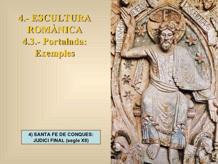 4.- ESCULTURA ROMÀNICA 4.3.- Portalada: Exemples 4) SANTA FE DE CONQUES: JUDICI FINAL (segle XII)