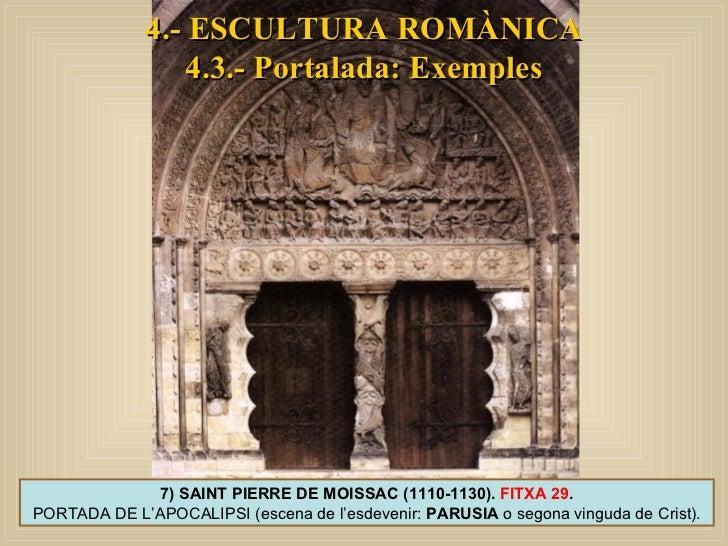 4.- ESCULTURA ROMÀNICA 4.3.- Portalada: Exemples 7) SAINT PIERRE DE MOISSAC (1110-1130).  FITXA 29 . PORTADA DE L'APOCALIP...