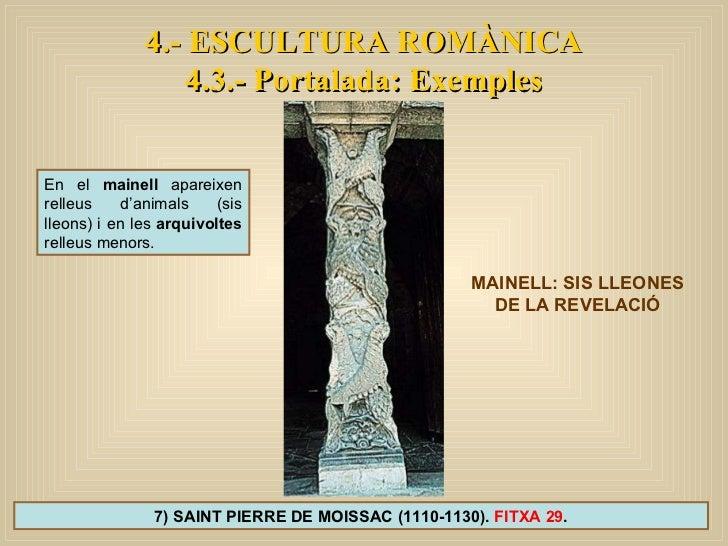 4.- ESCULTURA ROMÀNICA 4.3.- Portalada: Exemples 7) SAINT PIERRE DE MOISSAC (1110-1130).  FITXA 29 . MAINELL: SIS LLEONES ...