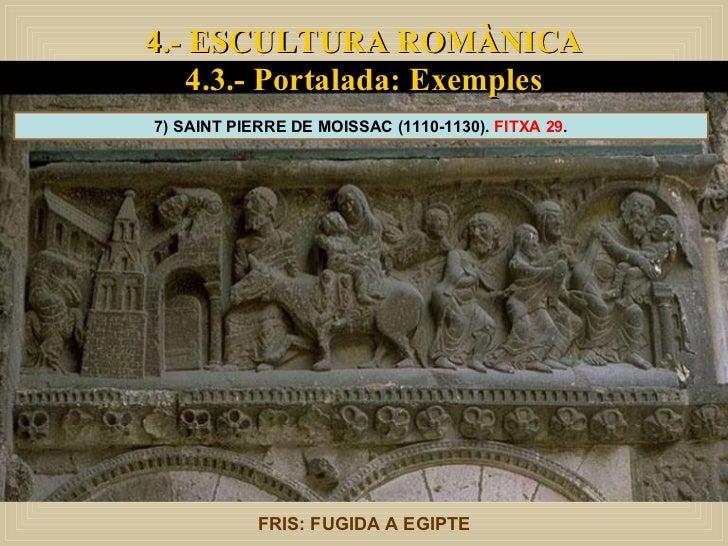 FRIS: FUGIDA A EGIPTE 7) SAINT PIERRE DE MOISSAC (1110-1130).  FITXA 29 . 4.- ESCULTURA ROMÀNICA 4.3.- Portalada: Exemples