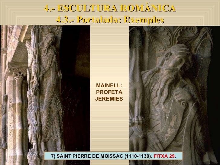 4.- ESCULTURA ROMÀNICA 4.3.- Portalada: Exemples 7) SAINT PIERRE DE MOISSAC (1110-1130).  FITXA 29 . MAINELL: PROFETA JERE...
