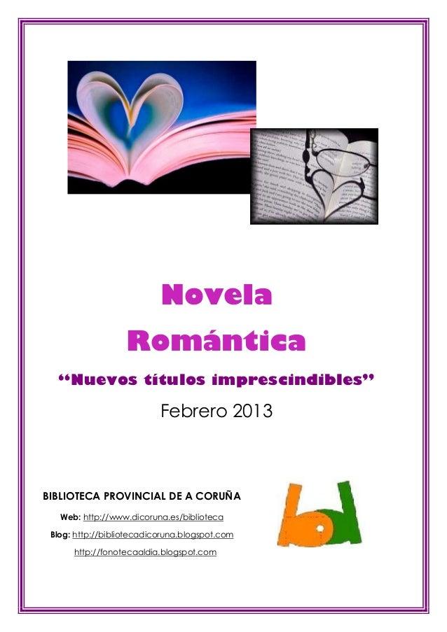"""Novela                   Romántica  """"Nuevos títulos imprescindibles""""                           Febrero 2013BIBLIOTECA PROV..."""