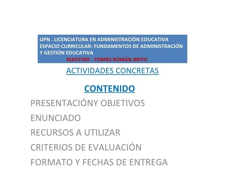 ACTIVIDADES CONCRETAS CONTENIDO PRESENTACIÓNY OBJETIVOS ENUNCIADO RECURSOS A UTILIZAR CRITERIOS DE EVALUACIÓN FORMATO Y FE...