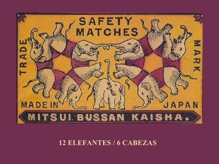 12 ELEFANTES / 6 CABEZAS