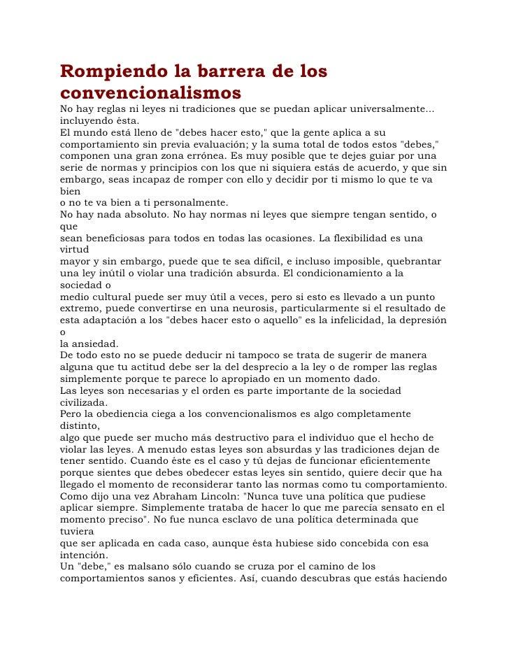 Rompiendo la barrera de los convencionalismos No hay reglas ni leyes ni tradiciones que se puedan aplicar universalmente.....