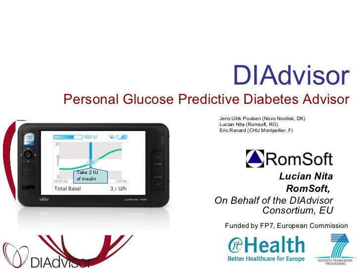 DIAdvisorPersonal Glucose Predictive Diabetes Advisor                        Jens Ulrik Poulsen (Novo Nordisk, DK)        ...