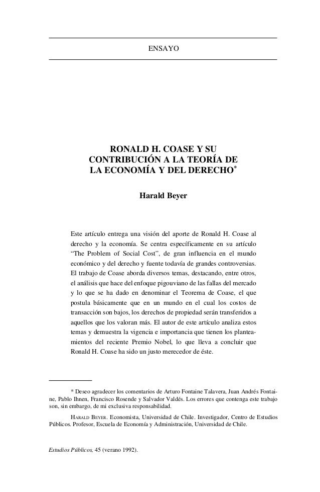 Estudios Públicos, 45 (verano 1992). ENSAYO RONALD H. COASE Y SU CONTRIBUCIÓN A LA TEORÍA DE LA ECONOMÍA Y DEL DERECHO* Ha...