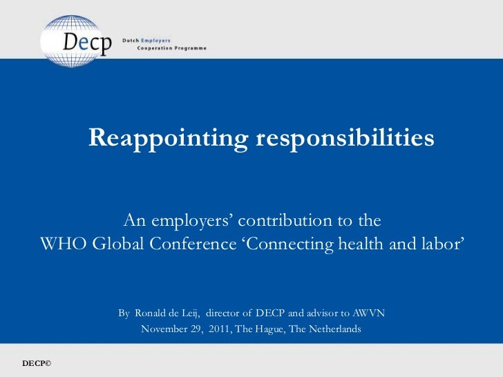 Reappointing responsibilities          An employers' contribution to the   WHO Global Conference 'Connecting health and la...