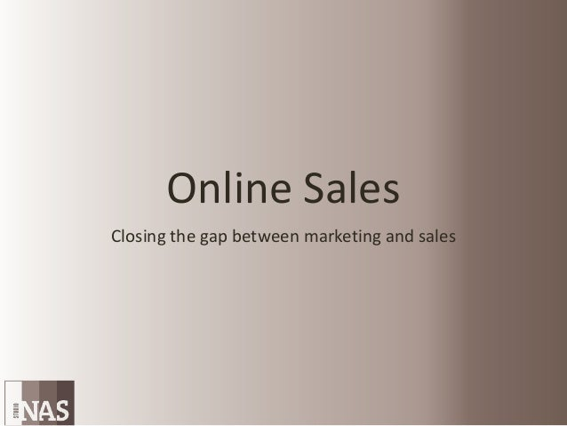 Online Sales Closing the gap between marketing and sales