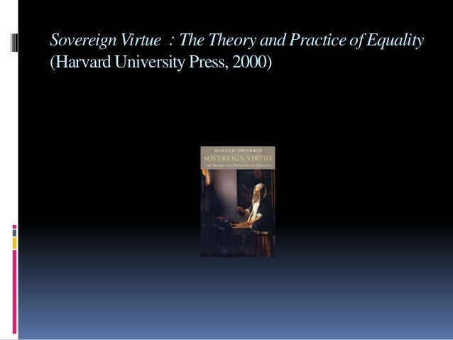 Sovereign Virtue:The Theory and Practice of Equality (Harvard University Press, 2000)