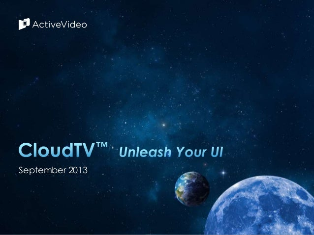 September 2013  © 2013 ActiveVideo Networks, Inc. – Confidential.  1