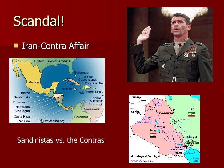 Scandal! <ul><li>Iran-Contra Affair </li></ul>Sandinistas vs. the Contras