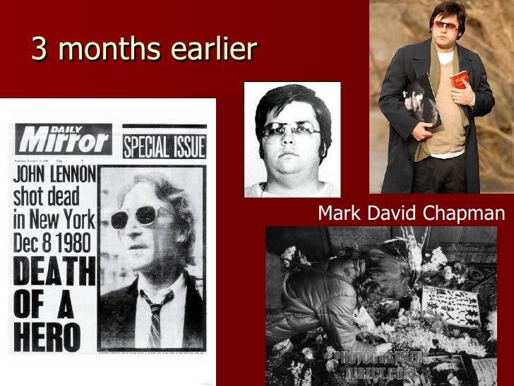 3 months earlier Mark David Chapman