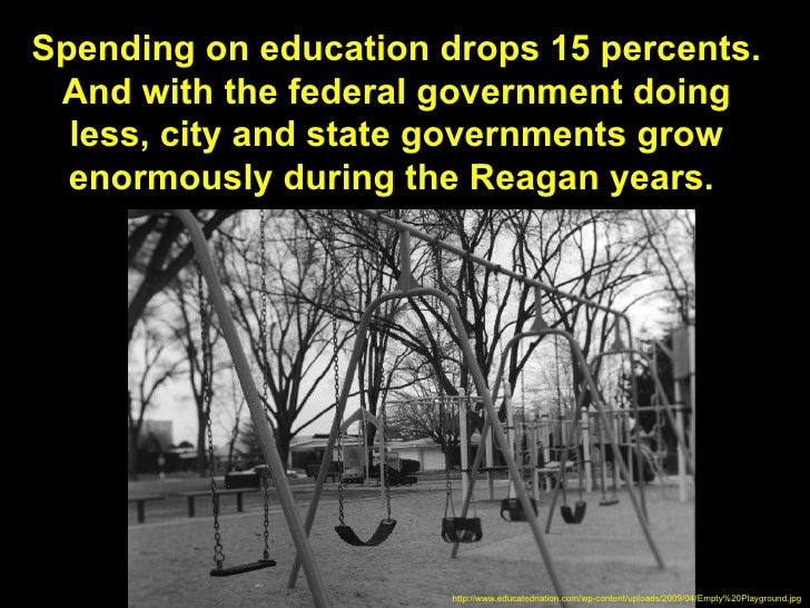 Spending on education drops 15 percents. And with the federal government doing  less, city and state governments grow  eno...